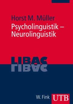 Psycholinguistik - Neurolinguistik - Müller, Horst M.