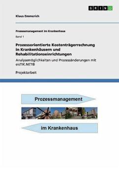 Prozessorientierte Kostenträgerrechnung in Krankenhäusern und Rehabilitationseinrichtungen