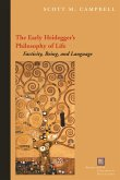 The Early Heidegger's Philosophy of Life: Facticity, Being, and Language