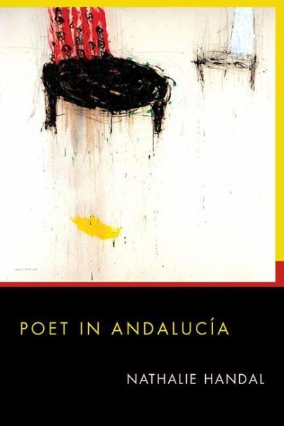 Poet in Andalucia - Handal, Nathalie
