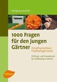 1000 Fragen für den jungen Gärtner. Zierpflanzenbau mit Friedhofsgärtnerei