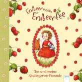 Erdbeerinchen Erdbeerfee. Das sind meine Kindergarten-Freunde
