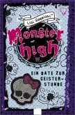 Ein Date zur Geisterstunde / Monster High Bd.4