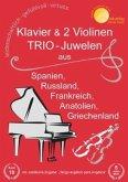 TRIO-Juwelen aus Spanien, Russland, Frankreich, Anatolien, Griechenland, für Klavier & 2 Violinen, Spielpartitur u. 2 Ei