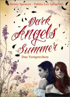 Dark Angels` Summer - Das Versprechen / Dark Angels Bd.1 - Spencer, Kristy; Spencer, Tabita L.