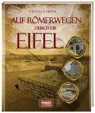 Auf Römerwegen durch die Eifel