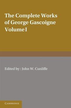 The Complete Works of George Gascoigne - Gascoigne, George