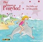 Der Delfin und die Glitzerhöhle / Hier kommt Ponyfee! Bd.19 (Audio-CD)