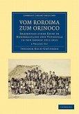 Vom Roroima Zum Orinoco 5 Volume Paperback Set: Ergebnisse Einer Reise in Nordbrasilien Und Venezuela in Den Jahren 1911 1913
