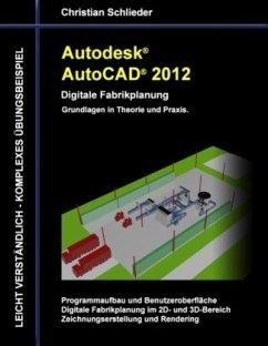 Autodesk AutoCAD 2012 - Digitale Fabrikplanung - Schlieder, Christian