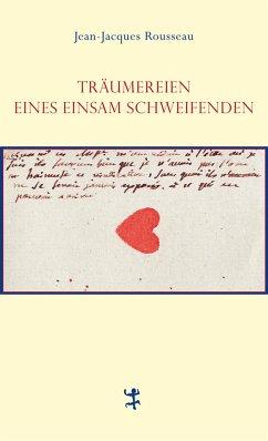 Träumereien eines einsam Schweifenden - Rousseau, Jean-Jacques