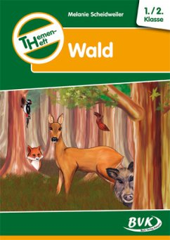 Themenheft Wald 1./2. Klasse - Scheidweiler, Melanie