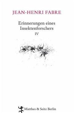 Erinnerungen eines Insektenforschers 04 - Fabre, Jean-Henri