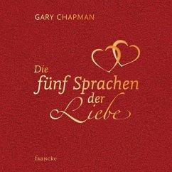 Die fünf Sprachen der Liebe - Chapman, Gary