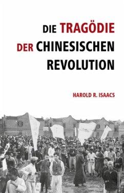 Die Tragödie der chinesischen Revolution - Isaacs, Harold R.