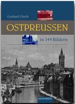 Ostpreußen in 144 Bildern