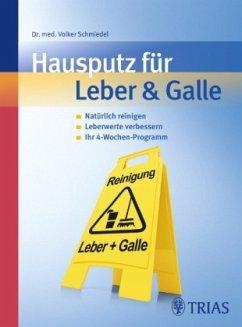 Hausputz für Leber & Galle - Schmiedel, Volker