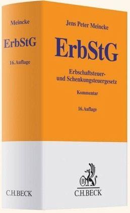 Erbschaftsteuer- und Schenkungsteuergesetz - Meincke, Jens P.