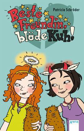 Buch-Reihe Beste Freundin, blöde Kuh! von Patricia Schröder