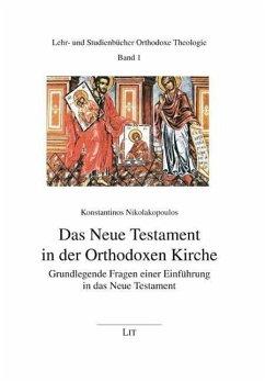 Das Neue Testament in der Orthodoxen Kirche - Nikolakopoulos, Konstantinos