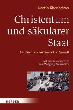 Christentum und säkularer Staat - Rhonheimer, Martin