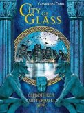 City of Glass / Chroniken der Unterwelt Bd.3