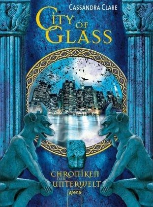 City of Glass / Chroniken der Unterwelt Bd.3 - Clare, Cassandra