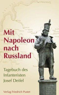Mit Napoleon nach Russland - Deifel, Josef