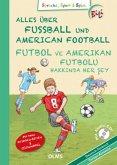 Alles über Fußball und American Football, Deutsch-Türkisch, m. Audio-CD\Futbol ve Amerikan Futbolu Hakk nda Her ey