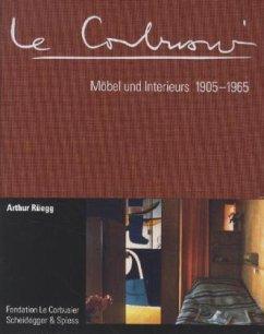 Le Corbusier. Möbel und Interieurs 1905-1965 - Rüegg, Arthur