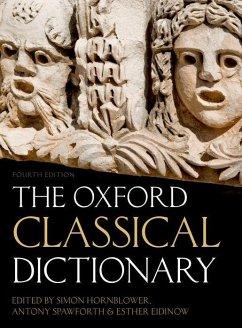 The Oxford Classical Dictionary - Hornblower, Simon; Spawforth, Antony; Eidinow, Esther