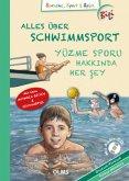 Alles über Schwimmsport, Deutsch-Türkisch, m. Audio-CD\Yüzme Sporu Hakkinda Her sey, Türkce-Almanca