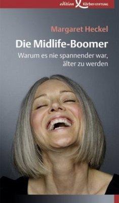 Die Midlife-Boomer - Heckel, Margaret
