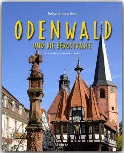 Reise durch den Odenwald und die Bergstraße - Herzig, Tina;Herzig, Horst;Luthardt, Ernst-Otto