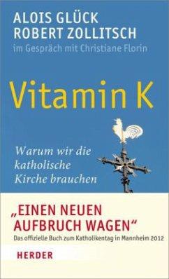 Vitamin K - Glück, Alois; Zollitsch, Robert