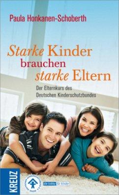 Starke Kinder brauchen starke Eltern - Honkanen-Schoberth, Paula