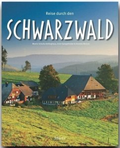 Reise durch den Schwarzwald - Schulte-Kellinghaus, Martin; Spiegelhalter, Erich; Meisen, Annette