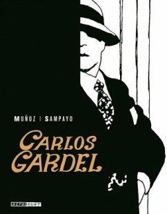 Carlos Gardel - Munoz, José; Sampayo, Carlos