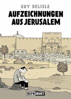 Aufzeichnungen aus Jerusalem - Delisle, Guy
