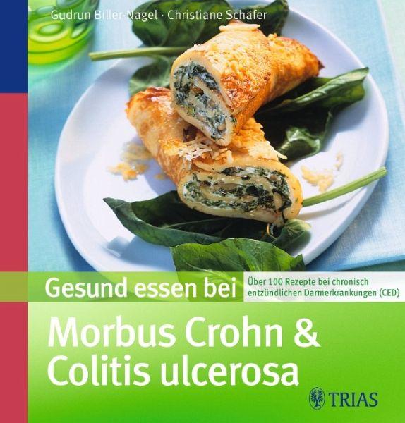Gesund Essen Bei Morbus Crohn Und Colitis Ulcerosa Von Gudrun Biller-Nagel; Christiane Schu00e4fer ...