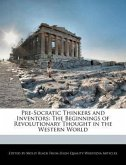 Pre-Socratic Thinkers and Inventors: The Beginnings of Revolutionary Thought in the Western World