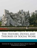 The History, Duties and Theories of Social Work