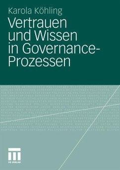 Vertrauen und Wissen in Governance-Prozessen - Köhling, Karola