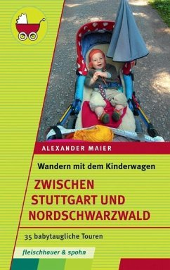 Wandern mit dem Kinderwagen - zwischen Stuttgart und Schwarzwald - Maier, Alexander