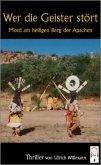 Wer die Geister stört, Mord am heiligen Berg der Apachen