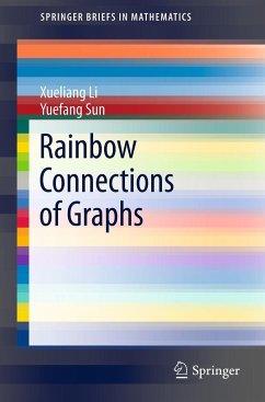 Rainbow Connections of Graphs - Li, Xueliang; Sun, Yuefang