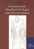 Seemannschaft: Handbuch für Segler und Motorbootfahrer