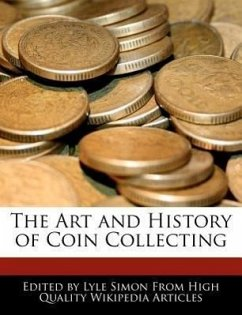 The Art and History of Coin Collecting - Simon, Lyle