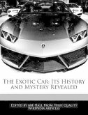The Exotic Car: Its History and Mystery Revealed