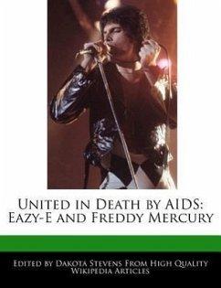 United in Death by AIDS: Eazy-E and Freddy Mercury - Stevens, Dakota